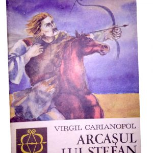 Arcașul lui Ștefan – Virgil Carianopol